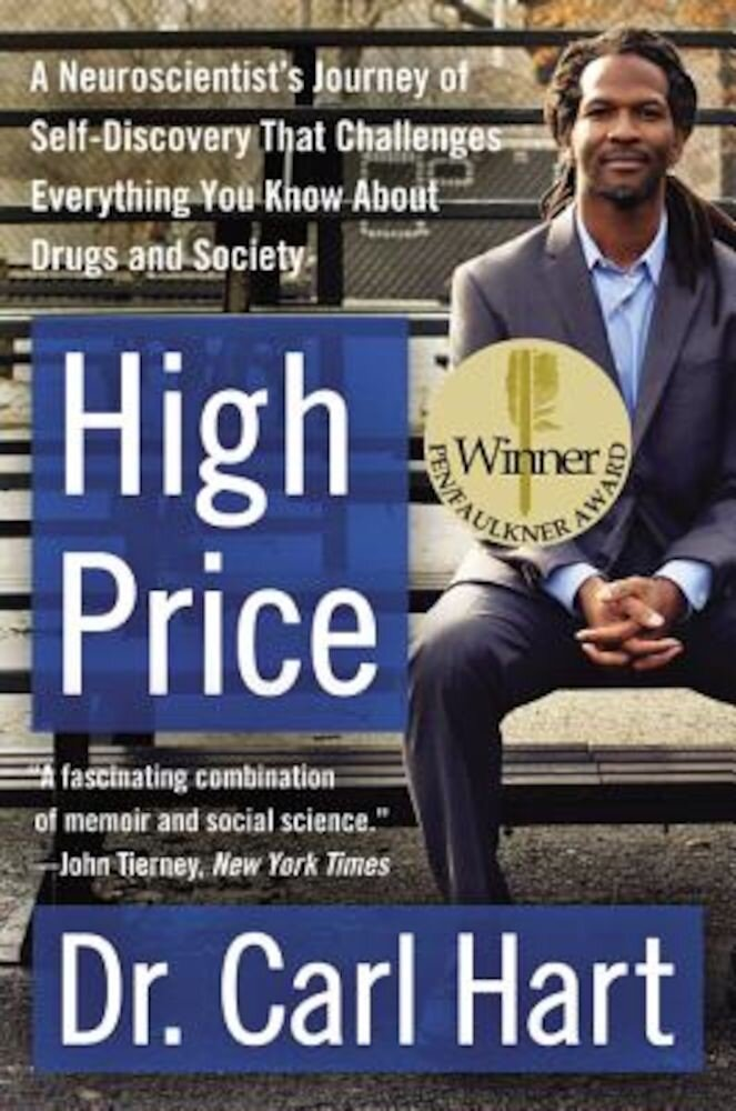 High Price: A Neuroscientist's Journey of Self-Discovery That Challenges Everything You Know about Drugs and Society, Paperback