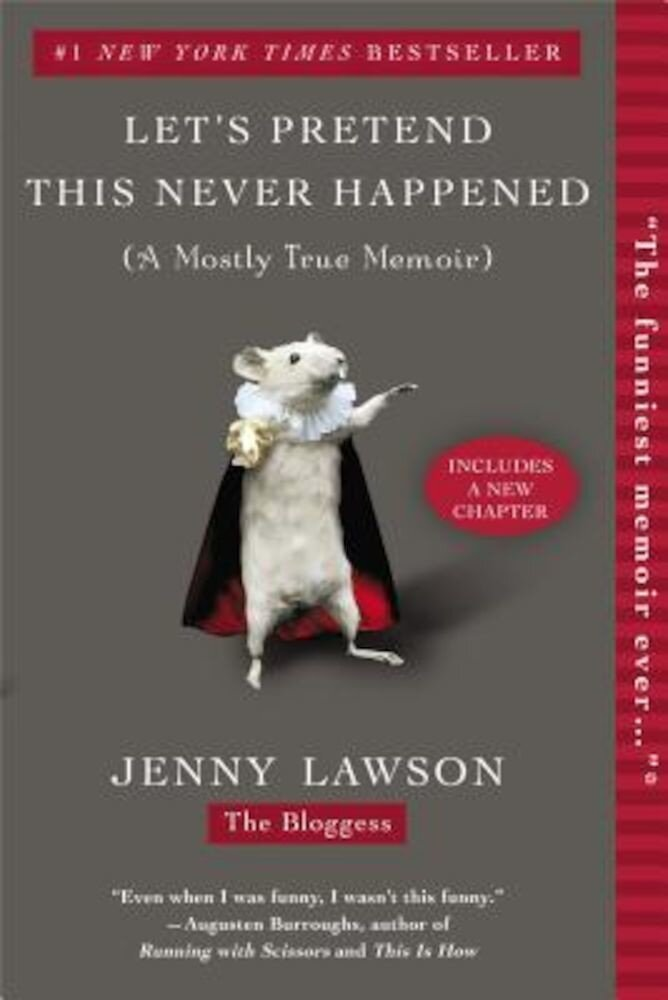 Let's Pretend This Never Happened: (A Mostly True Memoir), Paperback