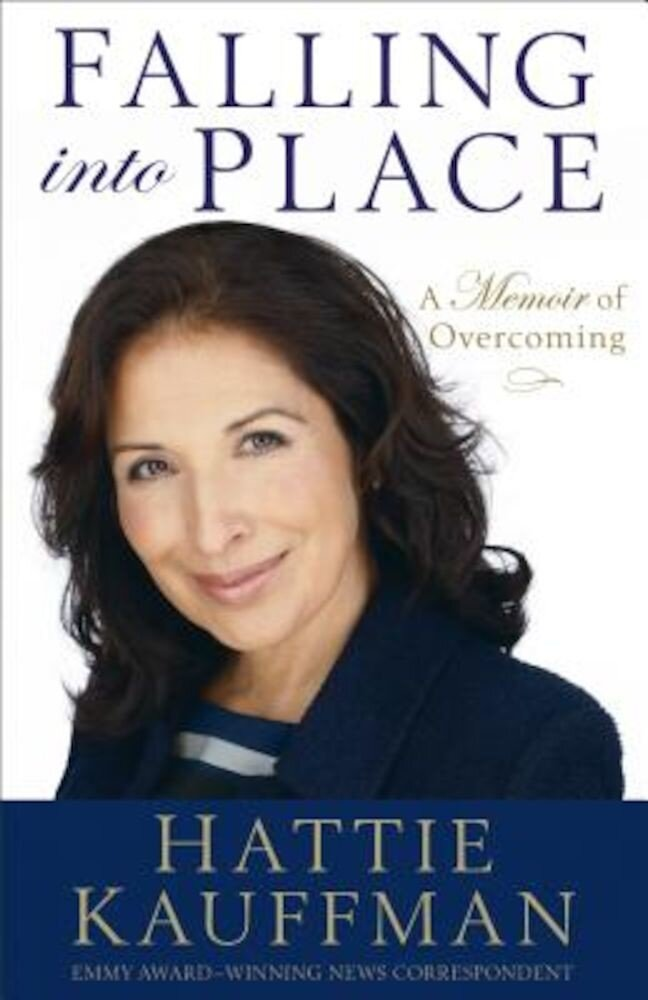 Falling Into Place: A Memoir of Overcoming, Paperback