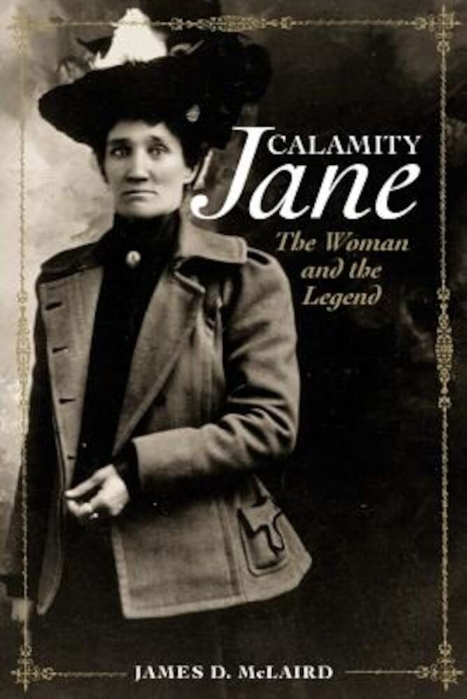 Calamity Jane: The Woman and the Legend, Paperback