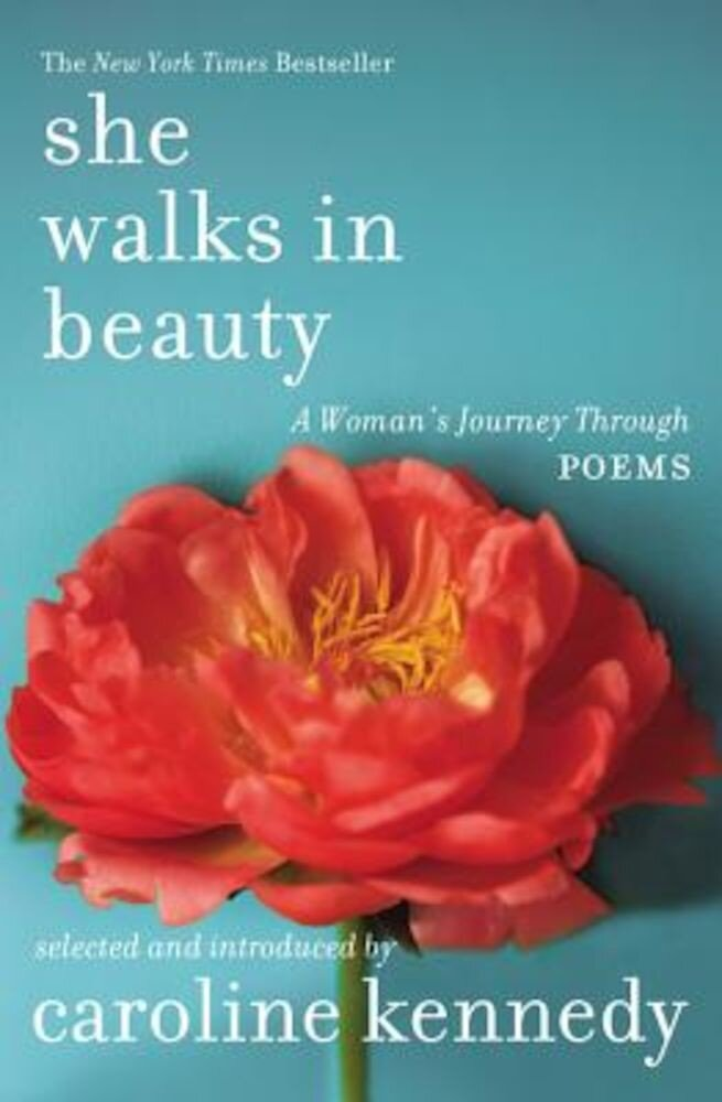 She Walks in Beauty: A Woman's Journey Through Poems, Paperback