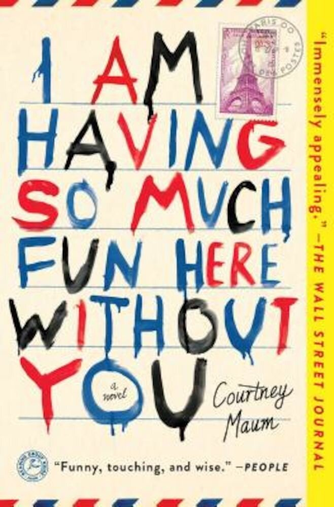 I Am Having So Much Fun Here Without You, Paperback