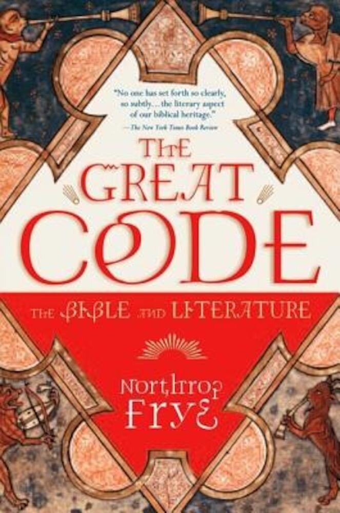 The Great Code the Bible and Literature, Paperback