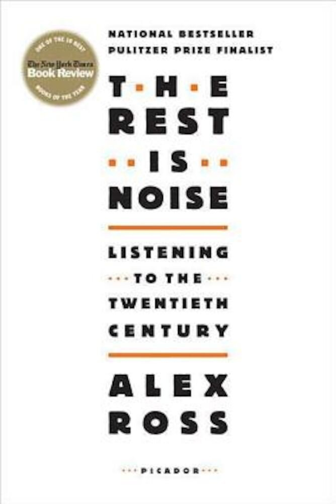 The Rest Is Noise: Listening to the Twentieth Century, Paperback