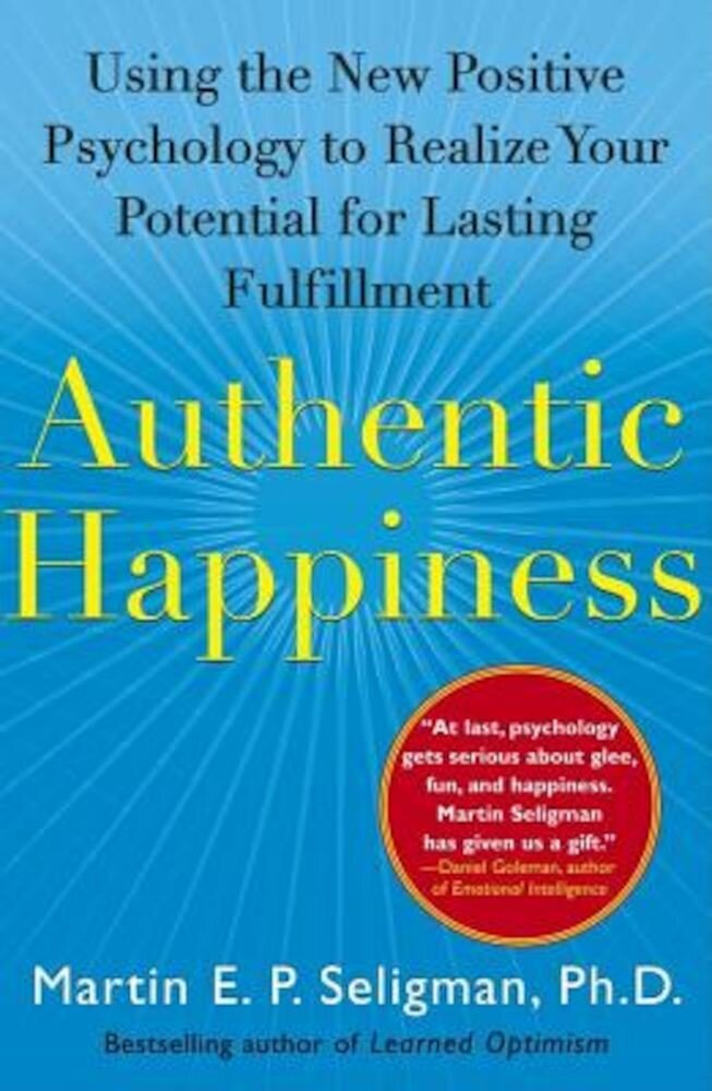 Authentic Happiness: Using the New Positive Psychology to Realize Your Potential for Lasting Fulfillment, Paperback