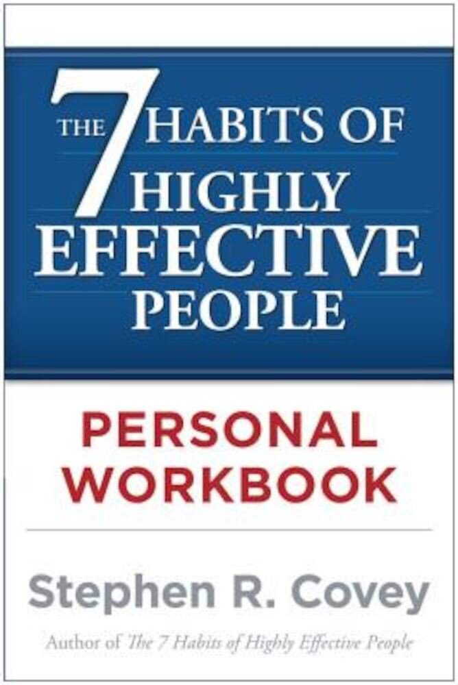 The 7 Habits of Highly Effective People Personal Workbook, Paperback