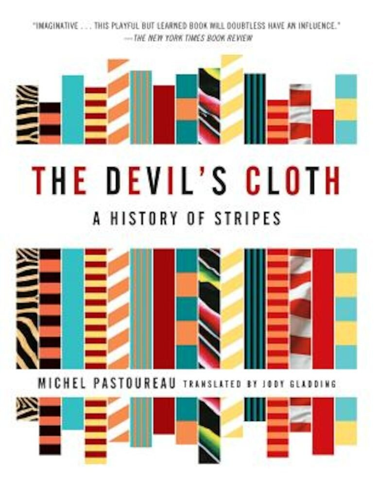 The Devil's Cloth: A History of Stripes, Paperback