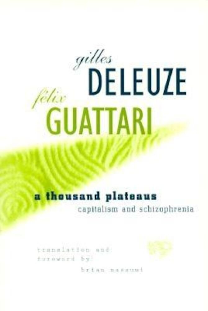 Thousand Plateaus: Capitalism and Schizophrenia, Paperback