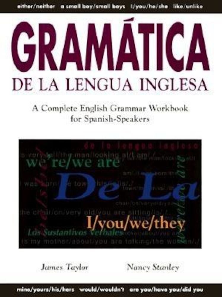 Gramatica de la Lengua Inglesa: A Complete English Grammar Workbook for Spanish Speakers, Paperback