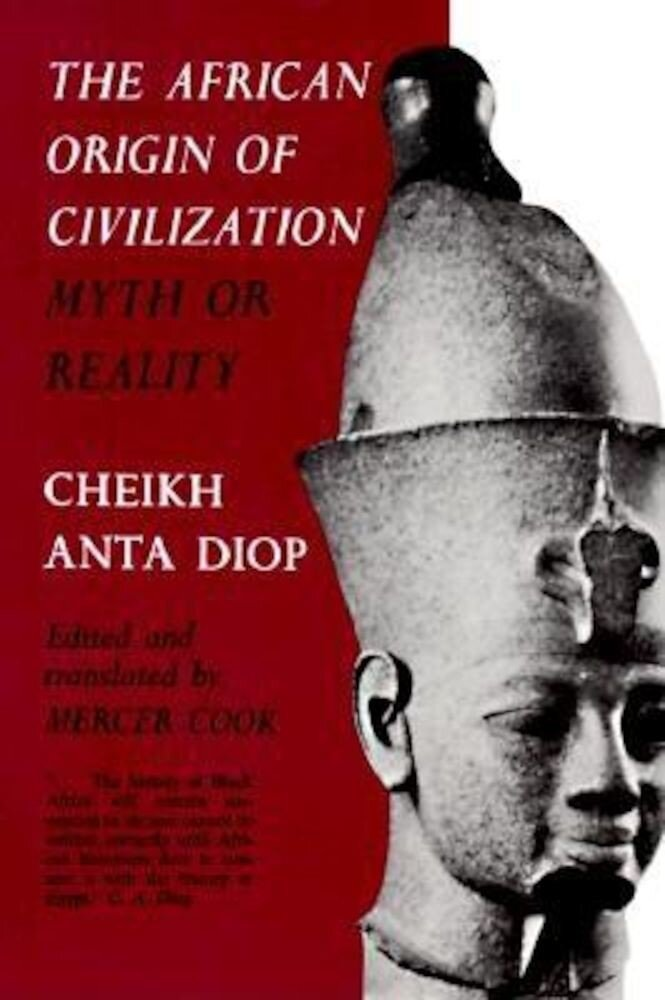 The African Origin of Civilization: Myth or Reality, Paperback