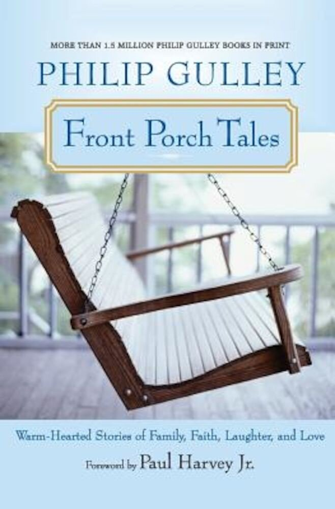 Front Porch Tales: Warm-Hearted Stories of Family, Faith, Laughter, and Love, Paperback