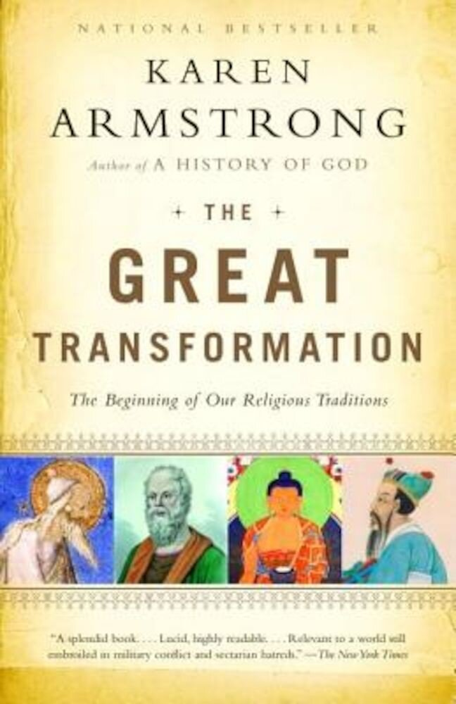 The Great Transformation: The Beginning of Our Religious Traditions, Paperback