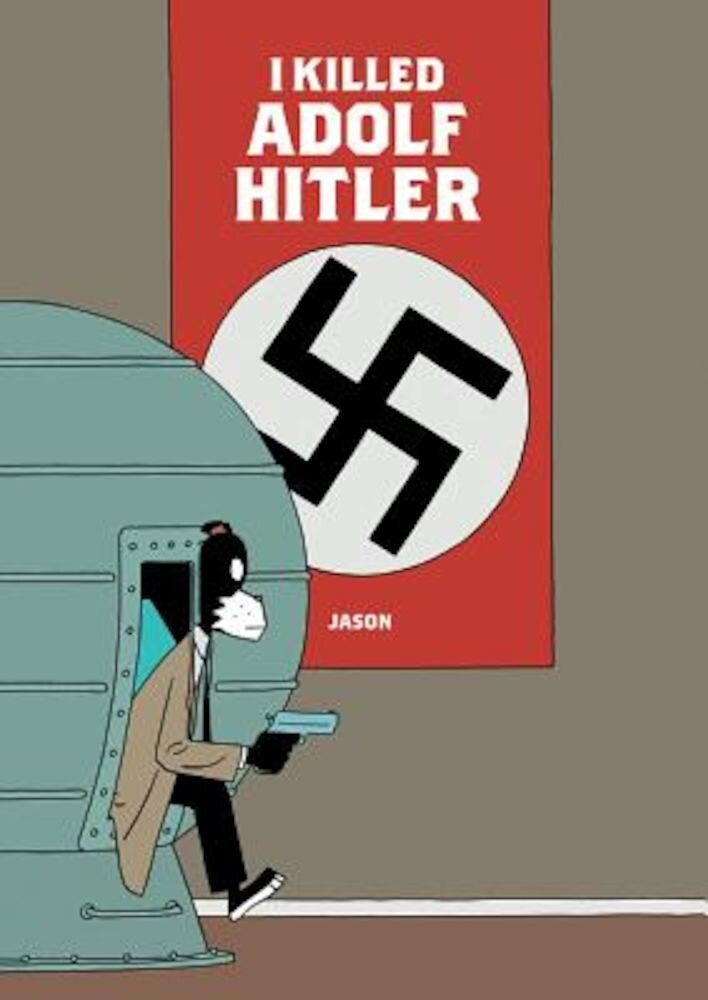 I Killed Adolf Hitler, Hardcover