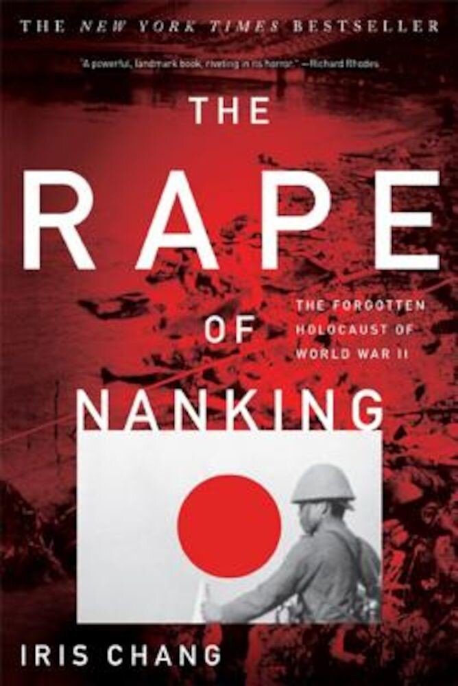 The Rape of Nanking: The Forgotten Holocaust of World War II, Paperback