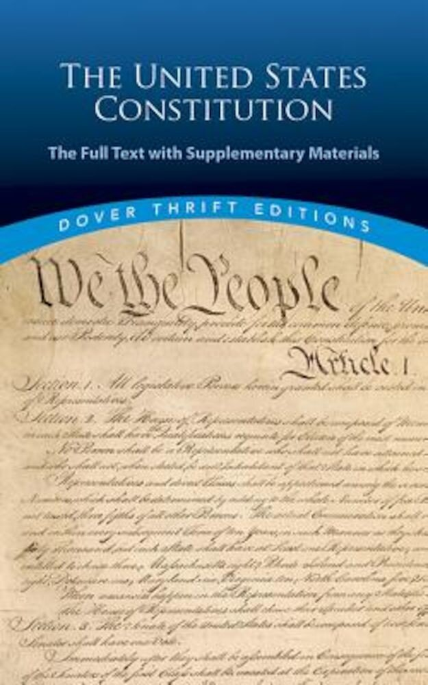 The United States Constitution: The Full Text with Supplementary Materials, Paperback
