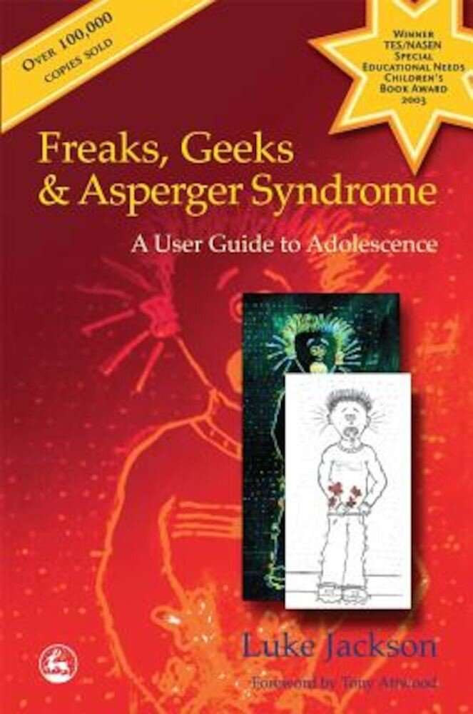 Freaks, Geeks & Asperger Syndrome: A User Guide to Adolescence, Paperback