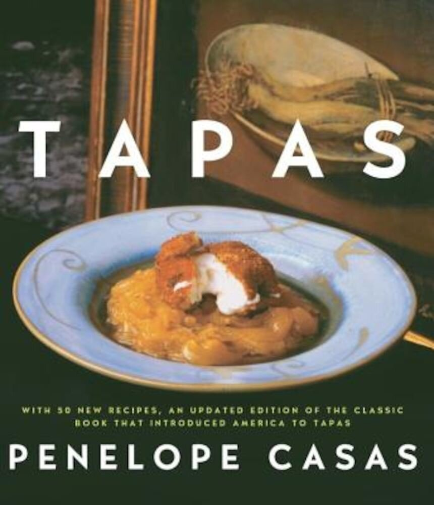 Tapas: The Little Dishes of Spain, Hardcover