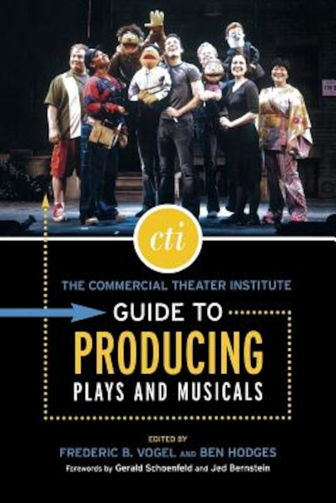 The Commercial Theater Institute Guide to Producing Plays and Musicals, Paperback