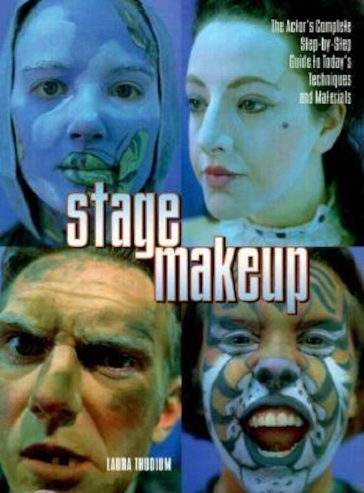 Stage Makeup: The Actor's Complete Guide to Today's Techniques and Materials, Paperback