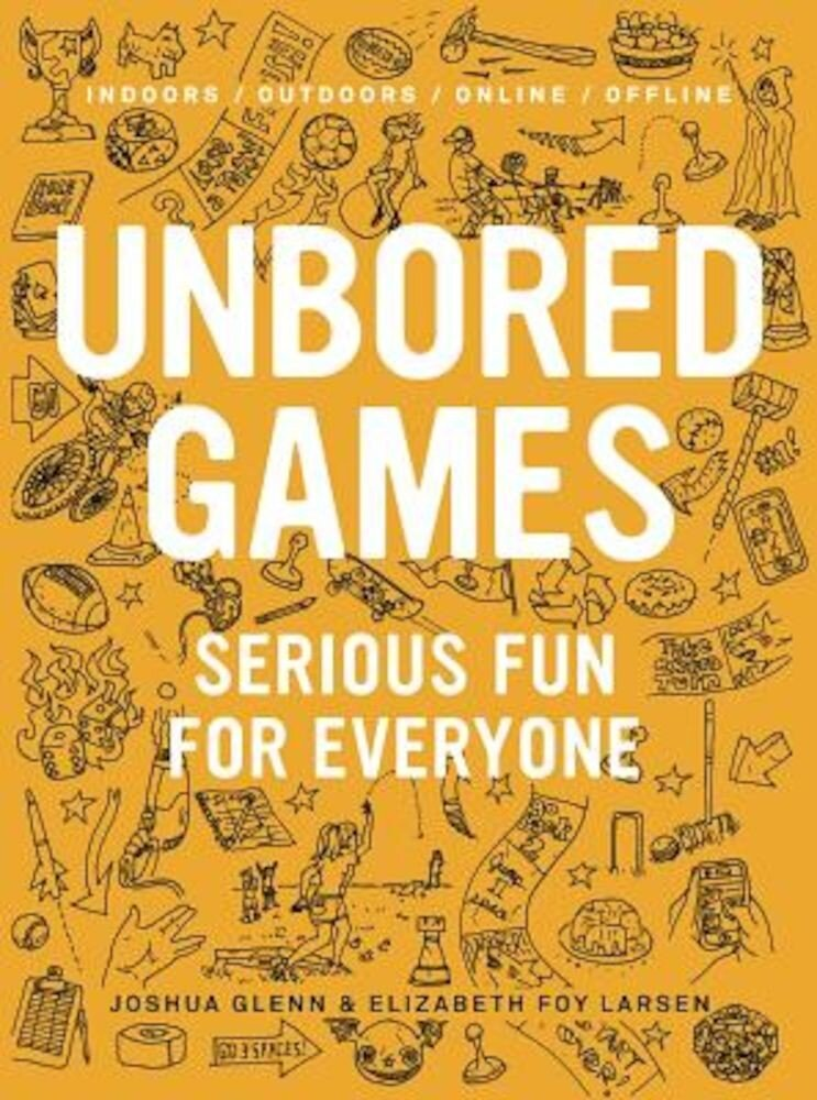 Unbored Games: Serious Fun for Everyone, Paperback