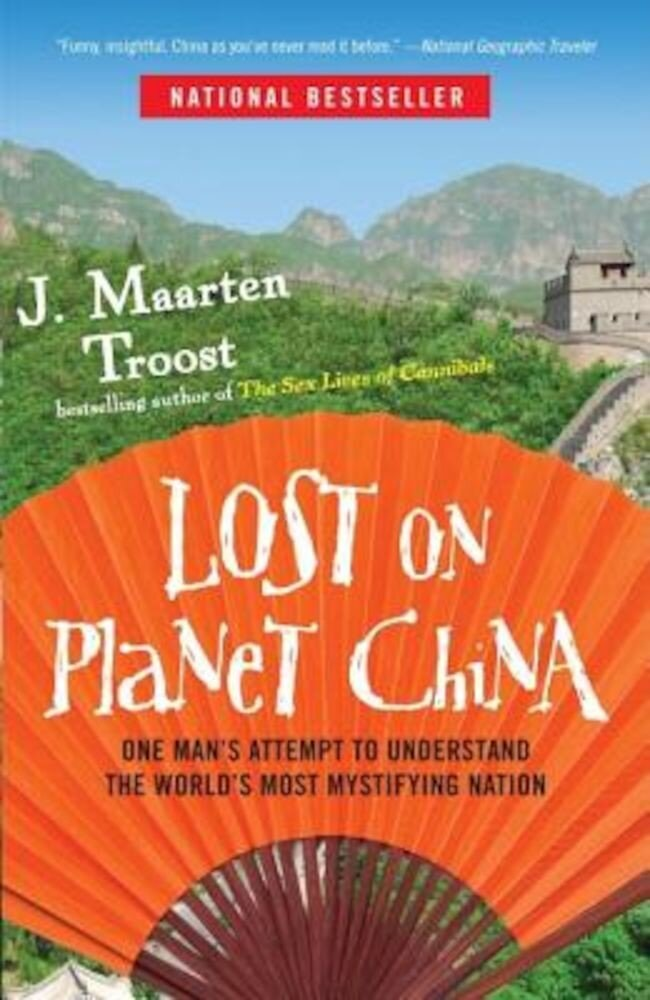 Lost on Planet China: One Man's Attempt to Understand the World's Most Mystifying Nation, Paperback