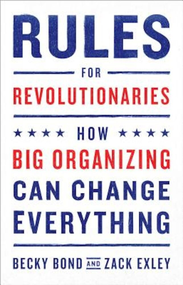 Rules for Revolutionaries: How Big Organizing Can Change Everything, Paperback