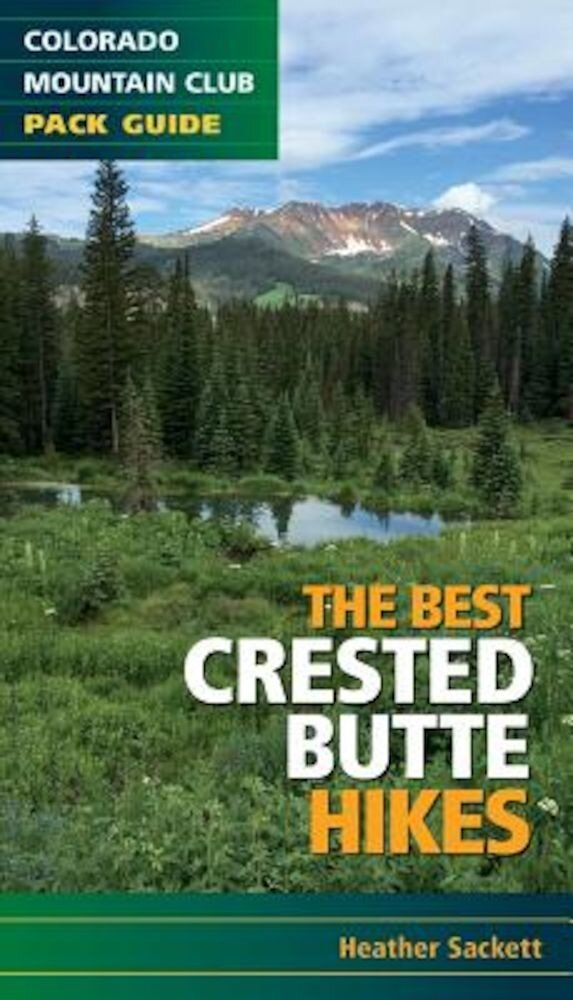 The Best Crested Butte Hikes, Paperback