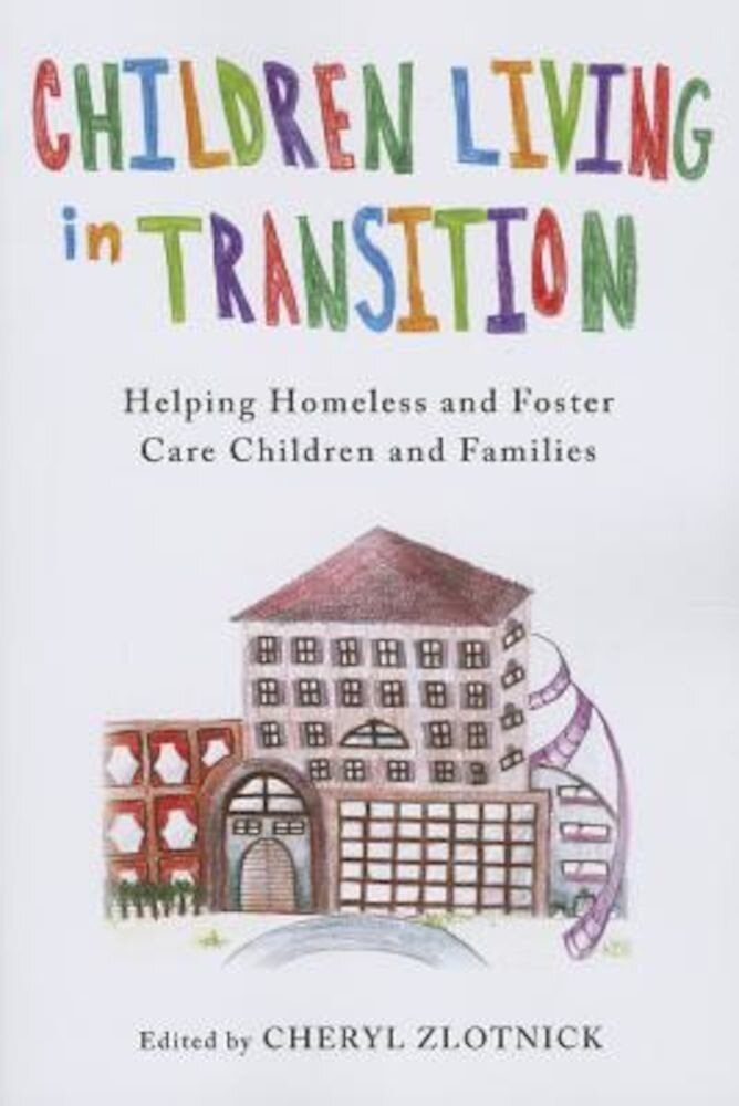 Children Living in Transition: Helping Homeless and Foster Care Children and Families, Paperback