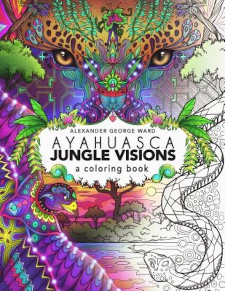 Ayahuasca Jungle Visions: A Coloring Book, Paperback