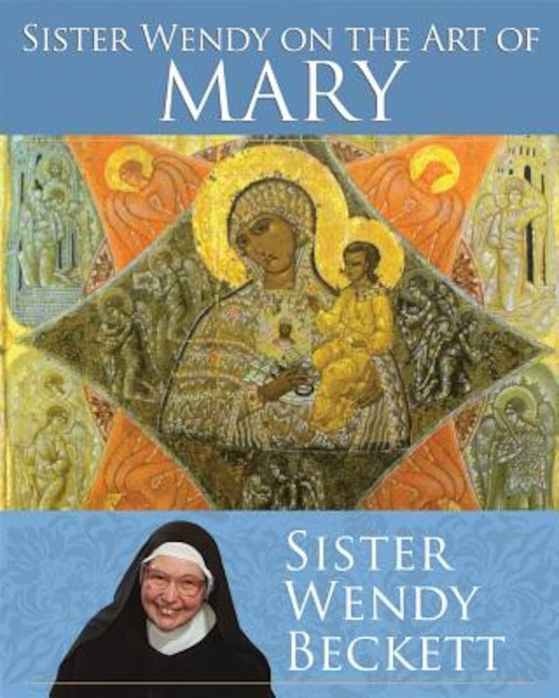 Sister Wendy on the Art of Mary, Paperback