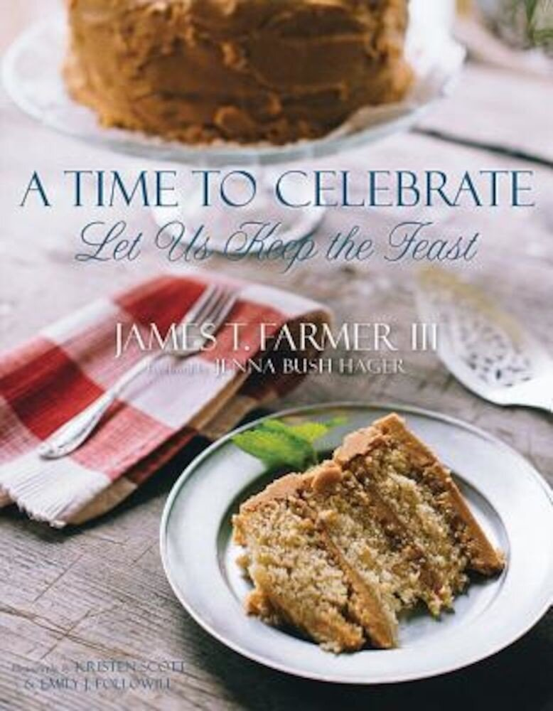 A Time to Celebrate: Let Us Keep the Feast, Hardcover