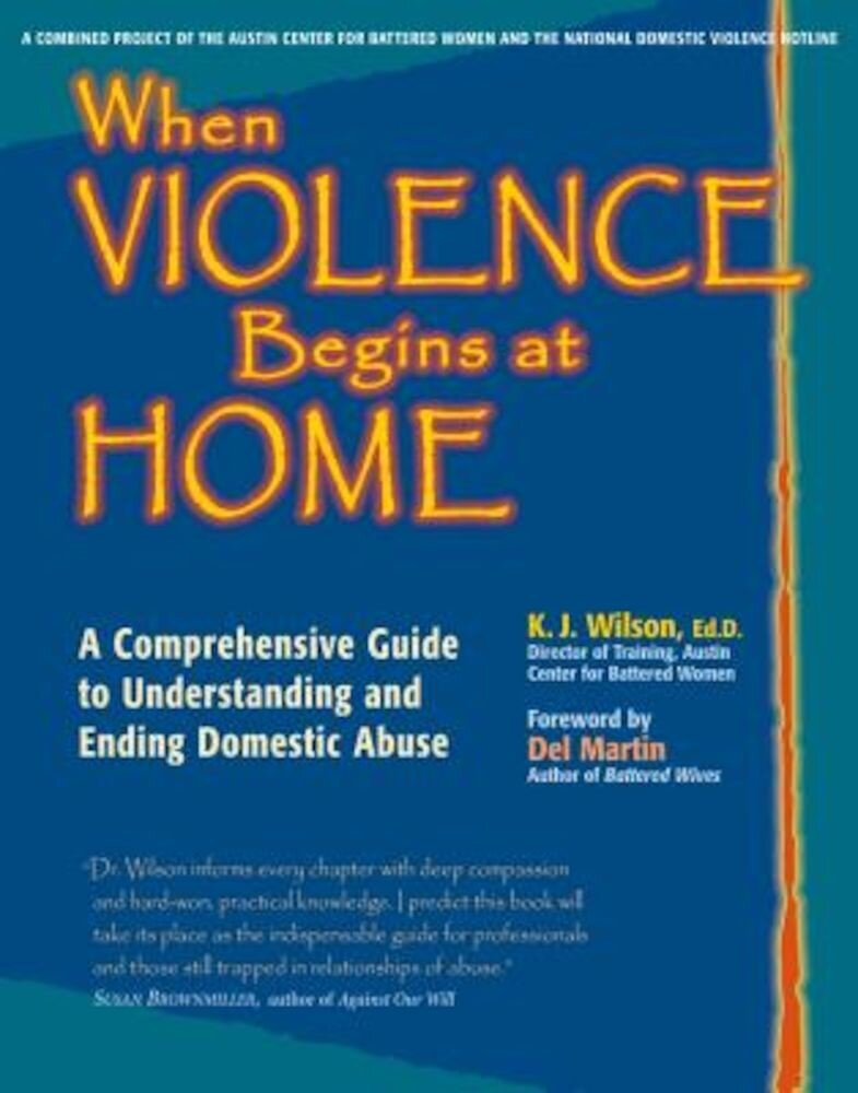 When Violence Begins at Home: A Comprehensive Guide to Understanding and Ending Domestic Abuse, Paperback