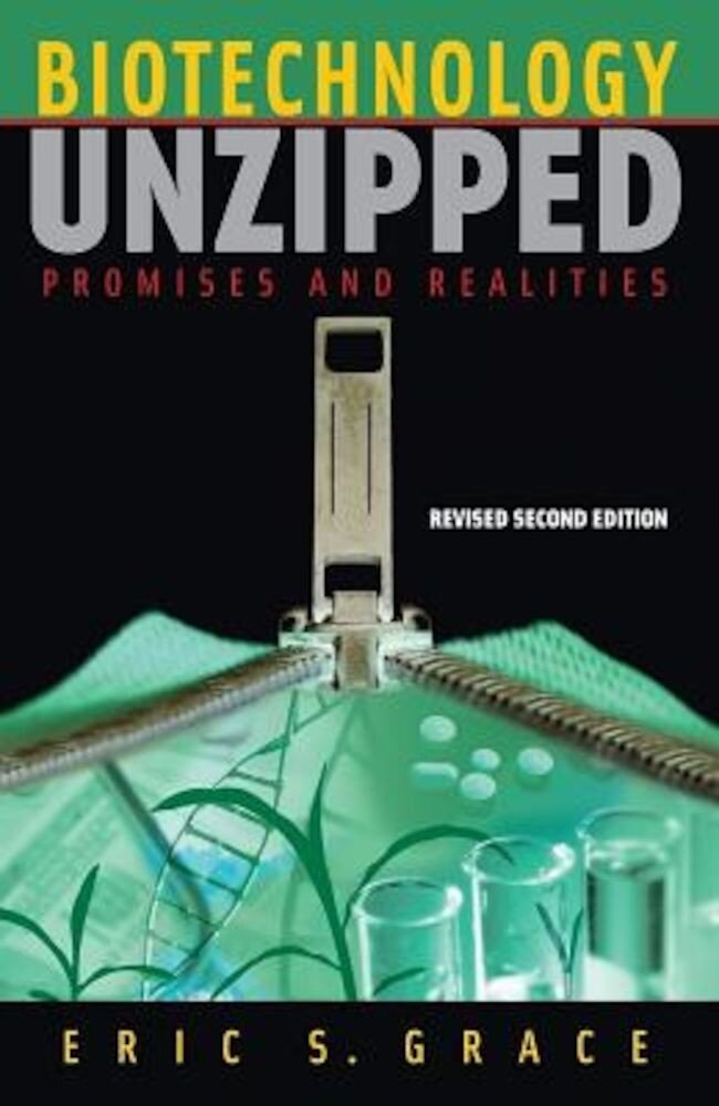 Biotechnology Unzipped: Promises and Realities, Paperback