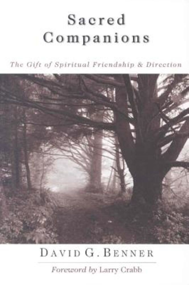 Sacred Companions: The Gift of Spiritual Friendship Direction, Paperback