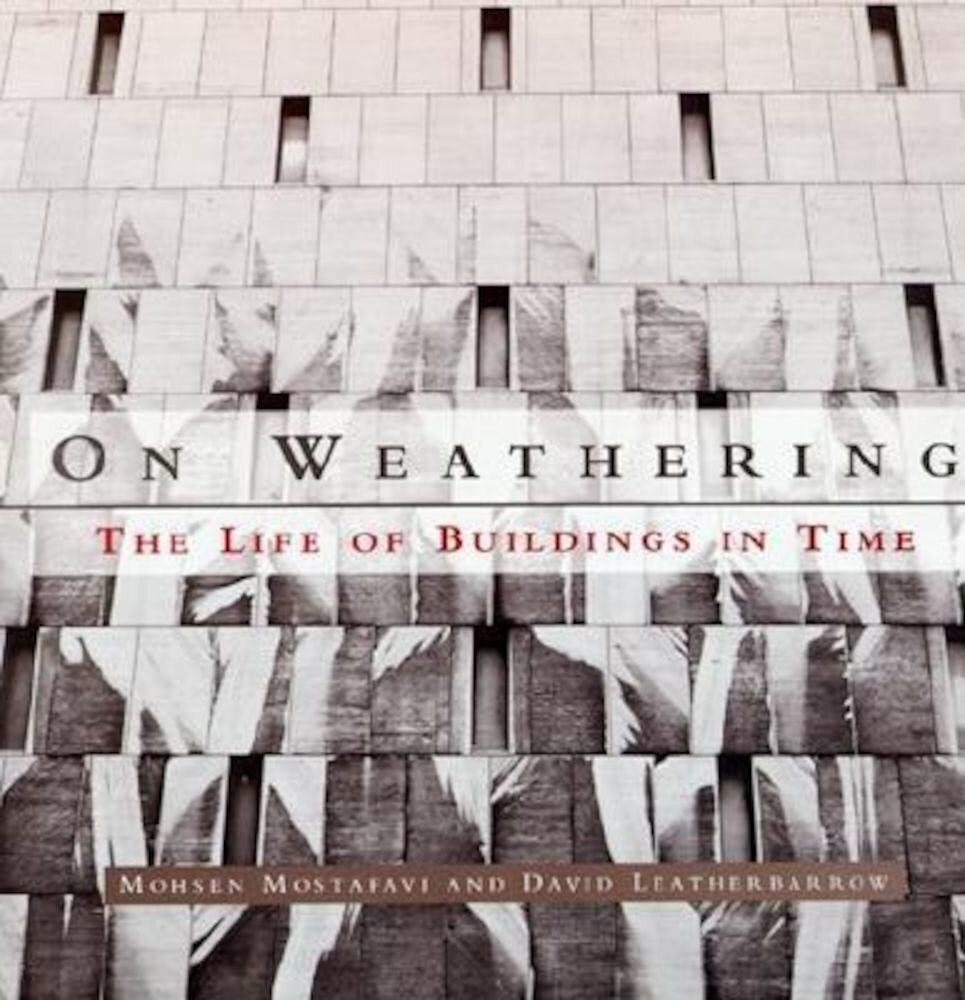 On Weathering: The Life of Buildings in Time, Paperback