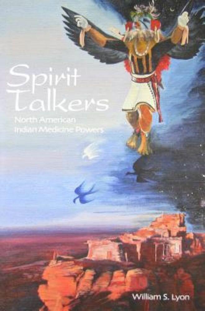 Spirit Talkers: North American Indian Medicine Powers, Paperback