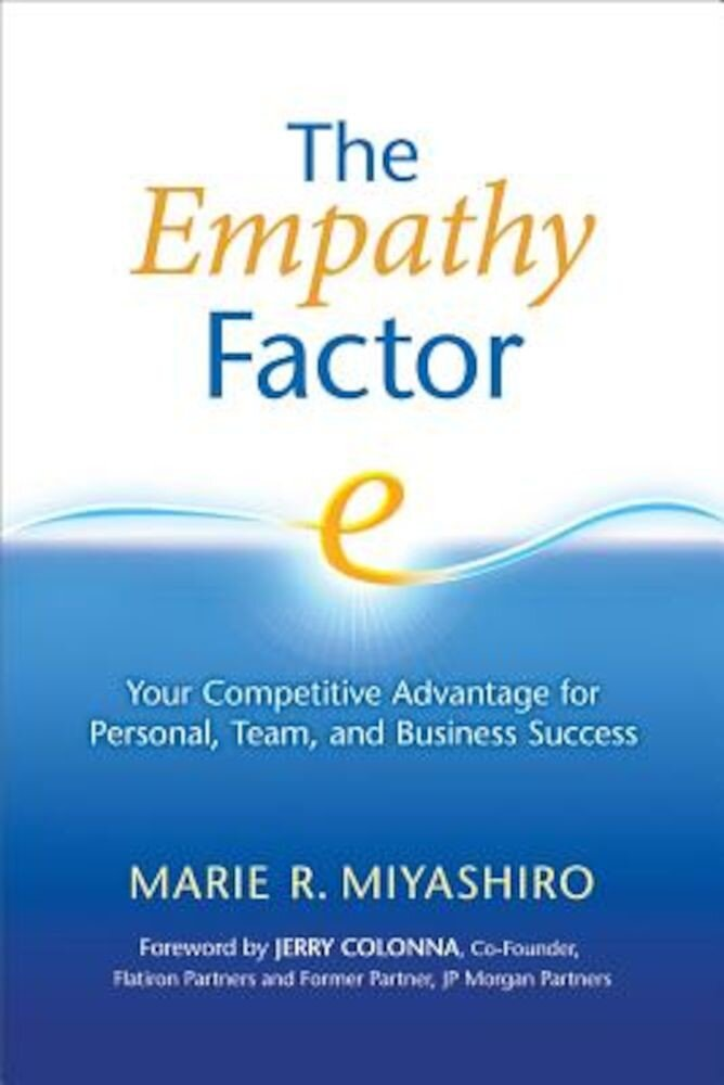 The Empathy Factor: Your Competitive Advantage for Personal, Team, and Business Success, Paperback