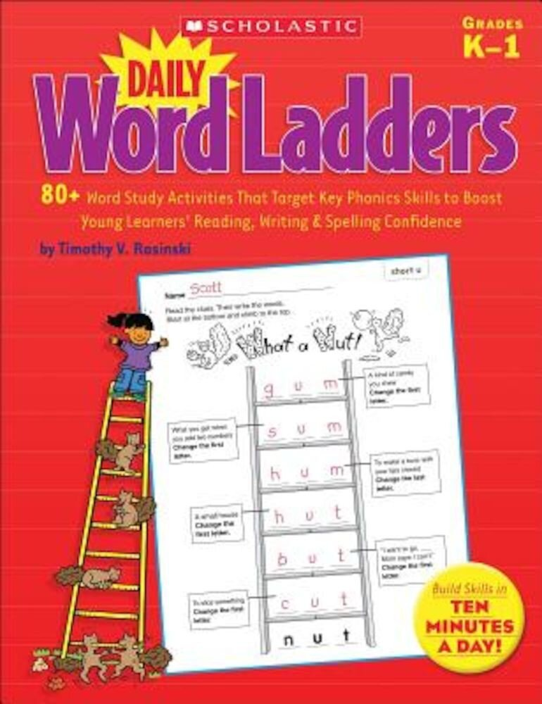 Daily Word Ladders, Grades K-1: 80+ Word Study Activities That Target Key Phonics Skills to Boost Young Learners' Reading, Writing & Spelling Confiden, Paperback