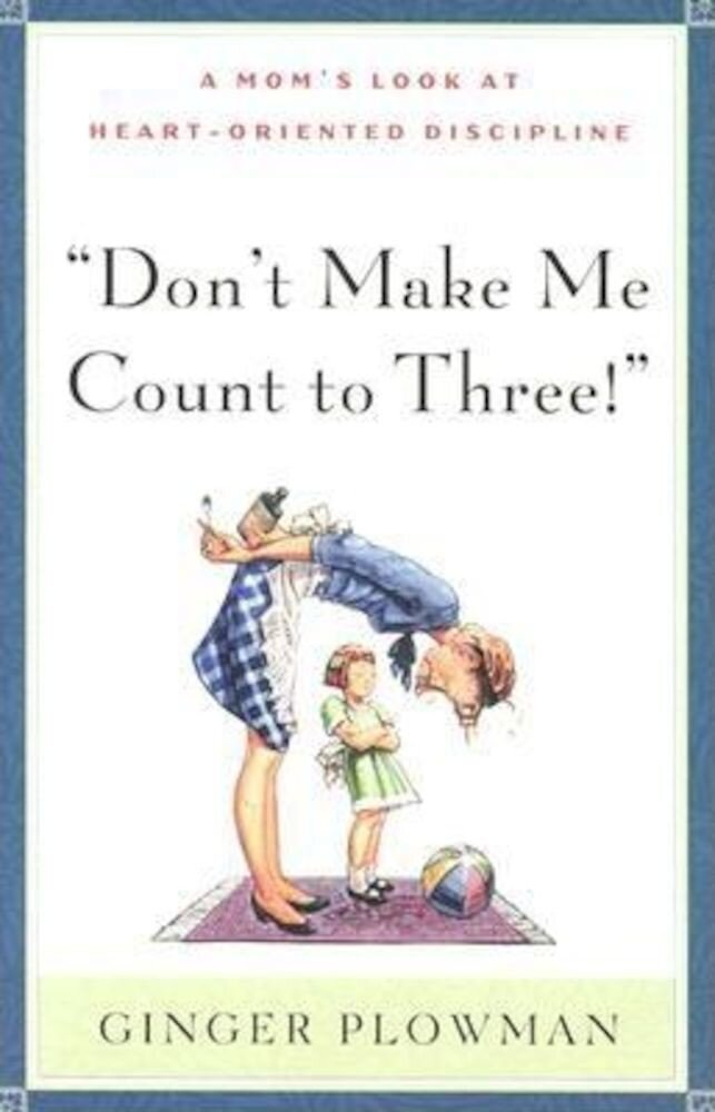 Don't Make Me Count to Three, Paperback