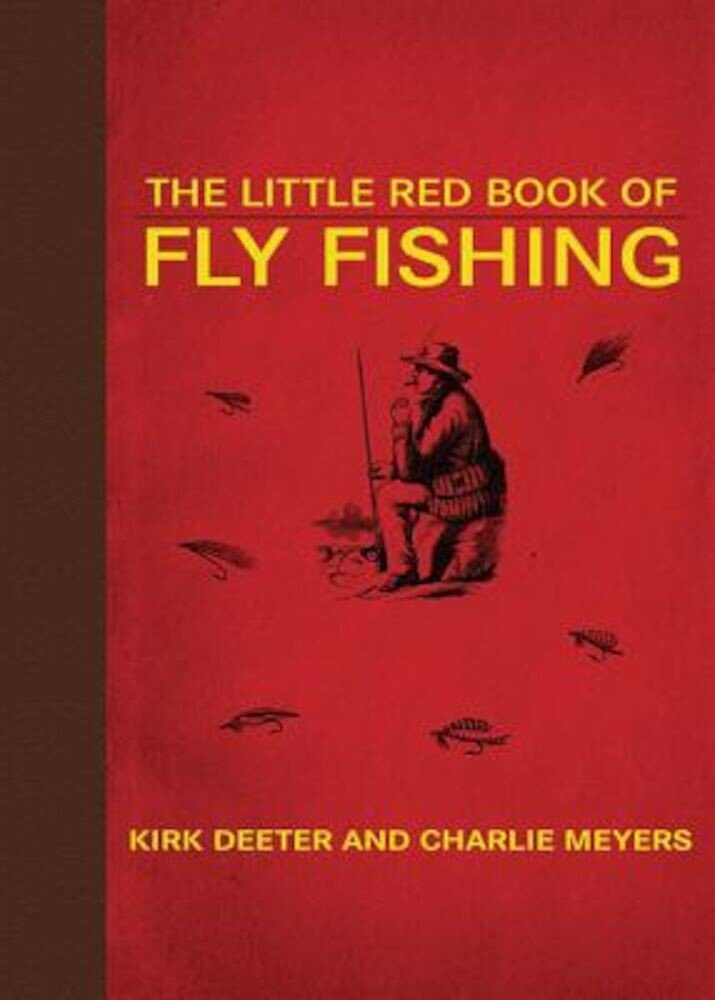 The Little Red Book of Fly Fishing: 250 Tips to Make You a Better Trout Fisherman, Hardcover