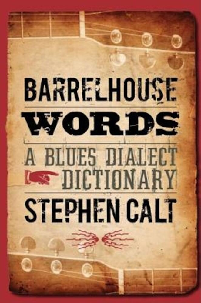 Barrelhouse Words: A Blues Dialect Dictionary, Paperback