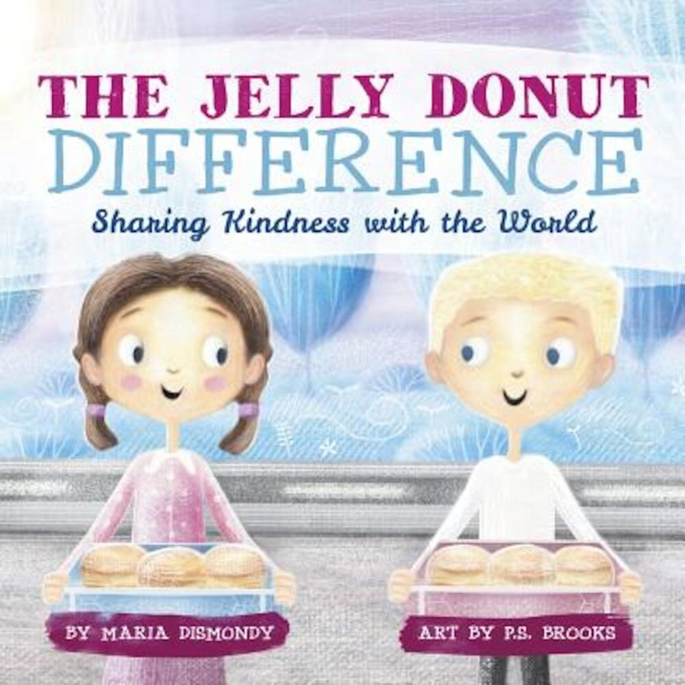 The Jelly Donut Difference: Sharing Kindness with the World, Paperback