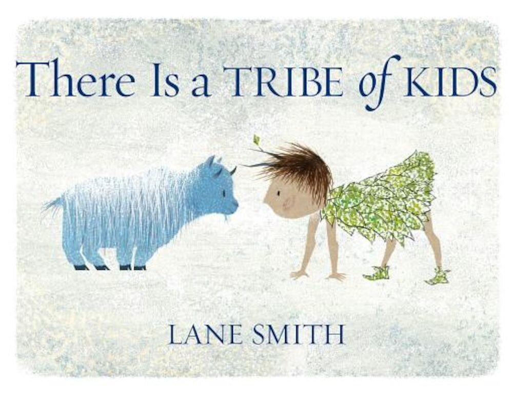 There Is a Tribe of Kids, Hardcover