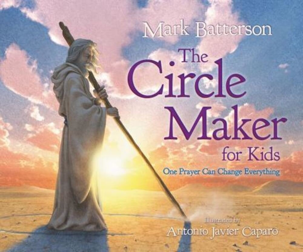 The Circle Maker for Kids: One Prayer Can Change Everything, Hardcover