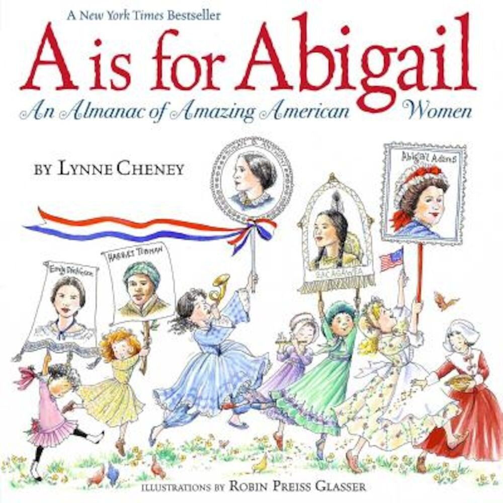 A is for Abigail: An Almanac of Amazing American Women, Paperback