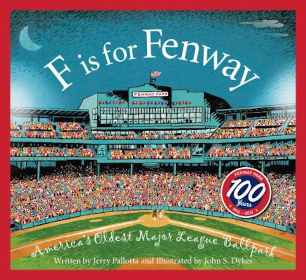 F Is for Fenway: America S Oldest Major League Ballpark, Hardcover