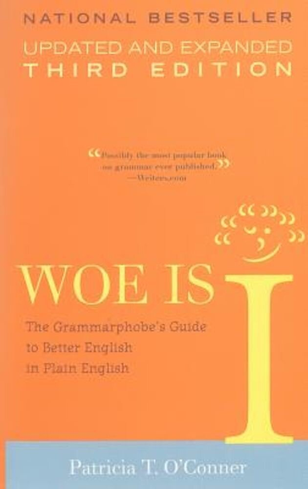 Woe Is I: The Grammarphobe's Guide to Better English in Plain English, Paperback