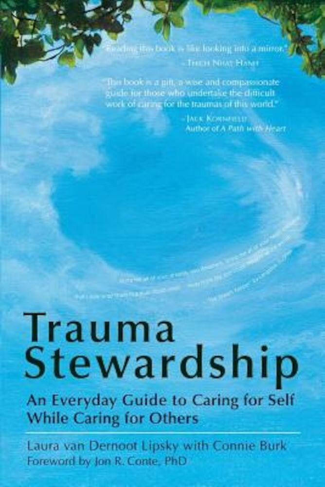 Trauma Stewardship: An Everyday Guide to Caring for Self While Caring for Others, Paperback