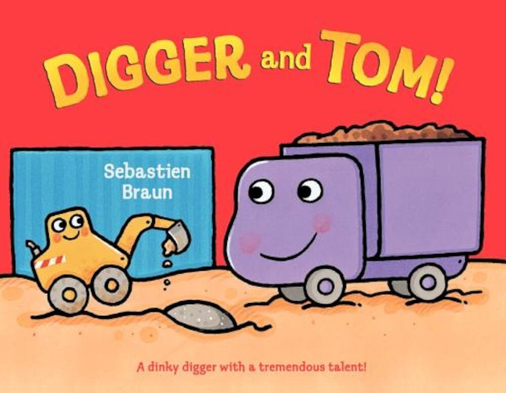 Digger and Tom!, Hardcover