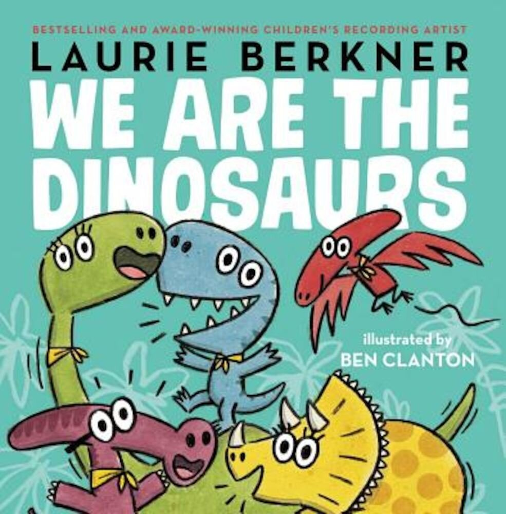 We Are the Dinosaurs, Hardcover